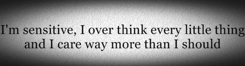 Me to a 'T' <-- I'm leaving ur quote Lil cause lets be honest how many times have I called from over thinking ;-) heart u!!