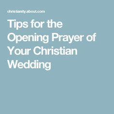 Tips for the Opening Prayer of Your Christian Wedding
