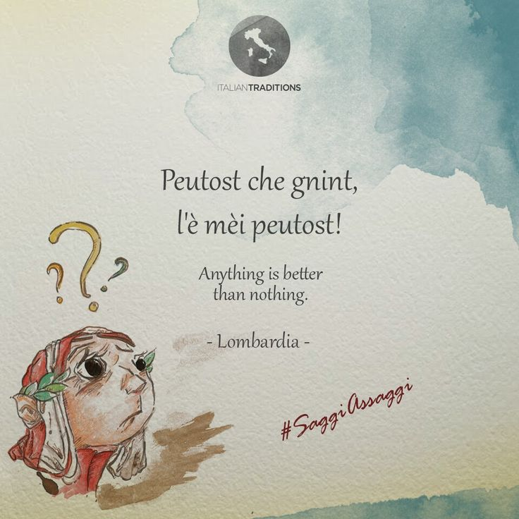 Today #AnDante is in Lombardy, where he learned this very popular #quote, which says that anything is better than nothing! #Goodevening and good #weekend to everyone from #ItalianTraditions.  #saggiassaggi #wordsofwisdom #dailyquote