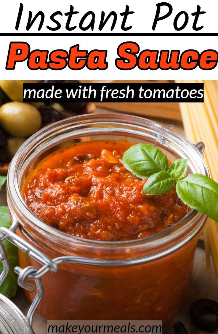 Instant Pot Pasta Sauce Using Fresh Tomatoes Make Your Meals Recipe Pasta Sauce Instant Pot Fresh Tomato Recipes Instant Pot Recipes