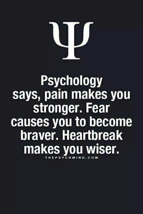 심리학은 고통이 당신을 더 강하게 만든다고 말합니다. 두려움 때문에 용감해집니다. 비탄은 당신을 현명하게 만듭니다._Psychology says, pain makes you stronger. Fear causes you to become braver. Heartbreak makes you wiser.