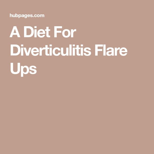 A Diet For Diverticulitis Flare Ups