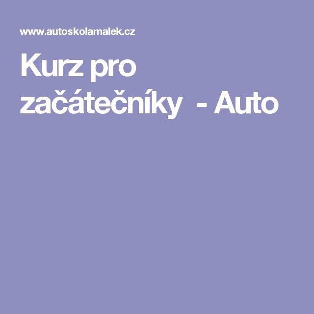 Kurz pro začátečníky - Auto