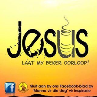 Jesus laat my beker oorloop!