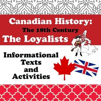 "Canadian History: The Loyalists - Texts and Activities This resource consists of three informational texts and six activities. The first text, ""Who were the Loyalists?"" is an introduction to the topic, the second text is about the background of the American Revolution and the third covers the Loyalists during the Revolution and their"