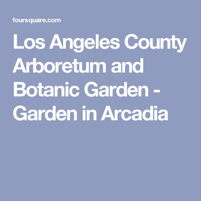 Los Angeles County Arboretum and Botanic Garden - Garden in Arcadia
