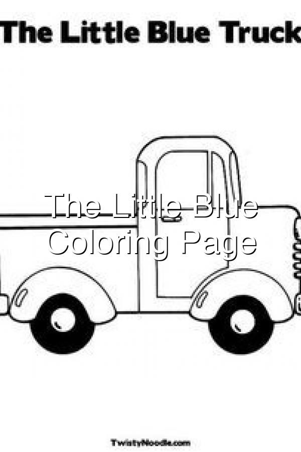 The Little Blue Truck Coloring Page Truck Coloring Pages Little Blue Trucks Coloring Pages