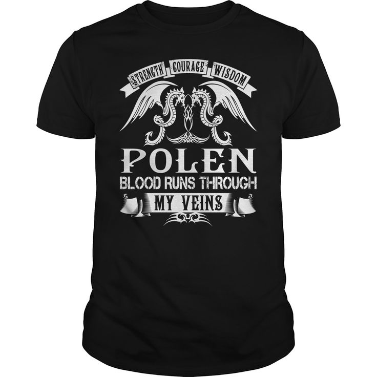 POLEN Shirts - Strength Courage Wisdom POLEN Blood Runs Through My Veins Name Shirts #gift #ideas #Popular #Everything #Videos #Shop #Animals #pets #Architecture #Art #Cars #motorcycles #Celebrities #DIY #crafts #Design #Education #Entertainment #Food #drink #Gardening #Geek #Hair #beauty #Health #fitness #History #Holidays #events #Home decor #Humor #Illustrations #posters #Kids #parenting #Men #Outdoors #Photography #Products #Quotes #Science #nature #Sports #Tattoos #Technology #Travel…