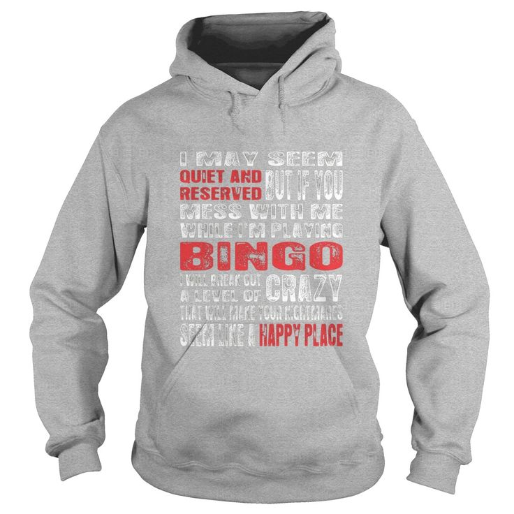 Quiet And Reserved Bingo Happy Place TShirt  #gift #ideas #Popular #Everything #Videos #Shop #Animals #pets #Architecture #Art #Cars #motorcycles #Celebrities #DIY #crafts #Design #Education #Entertainment #Food #drink #Gardening #Geek #Hair #beauty #Health #fitness #History #Holidays #events #Home decor #Humor #Illustrations #posters #Kids #parenting #Men #Outdoors #Photography #Products #Quotes #Science #nature #Sports #Tattoos #Technology #Travel #Weddings #Women