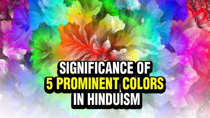 Significance of 5 prominent colors in Hinduism .