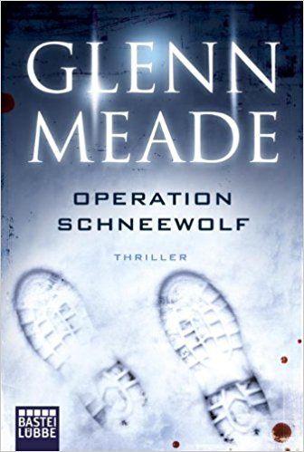 Operation Schneewolf: Thriller: Amazon.de: Glenn Meade: Bücher