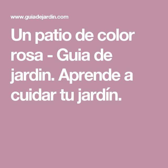 Un patio de color rosa - Guia de jardin. Aprende a cuidar tu jardín.