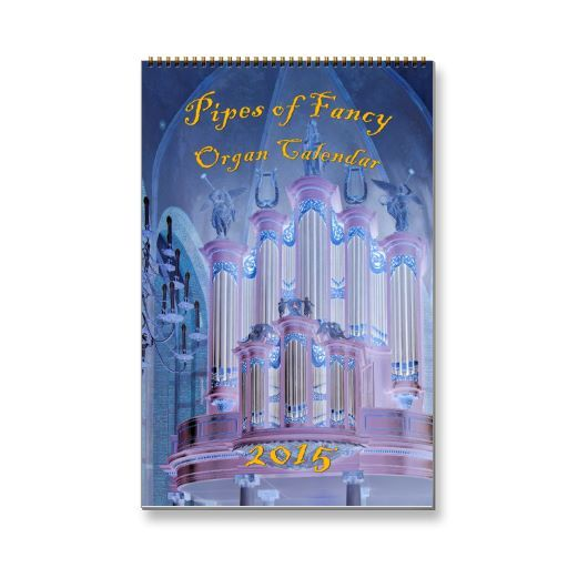 Fantasy pipe organs calendar 2015