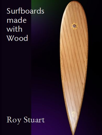 15 best making surfboards with wood do it yourself images on 3999 making wooden surfboards a complete manual for the roy stuart method solutioingenieria Choice Image