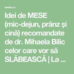 Idei de MESE (mic-dejun, prânz și cină) recomandate de dr. Mihaela Bilic celor care vor să SLĂBEASCĂ   La Taifas