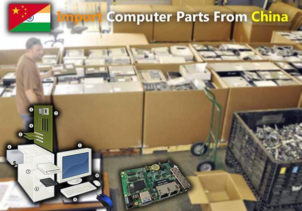 Import Computer Parts from China, A Complete Guidance: To Import Computer Parts from China, import computer accessories from china