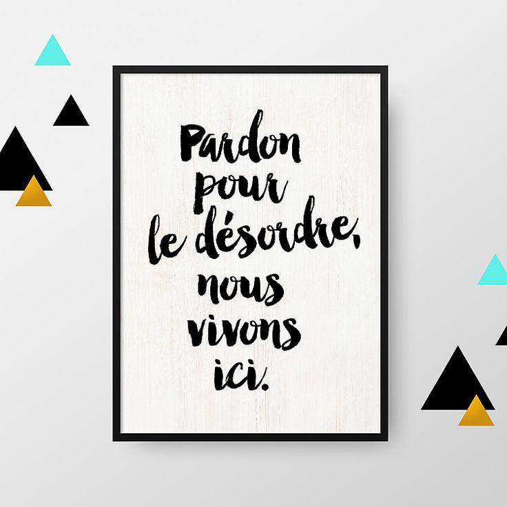 Affiche A4 : Pardon pour le désordre (vendue sans cadre) : Décorations murales par crea-bisontine