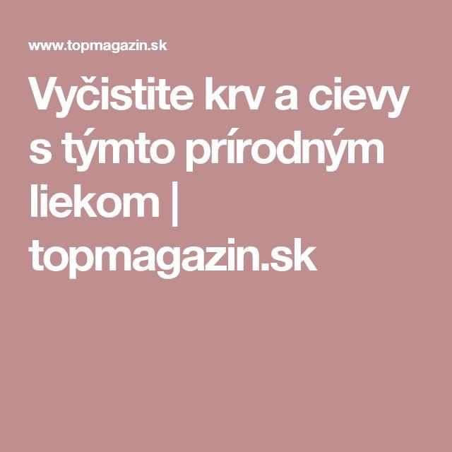 Vyčistite krv a cievy s týmto prírodným liekom | topmagazin.sk