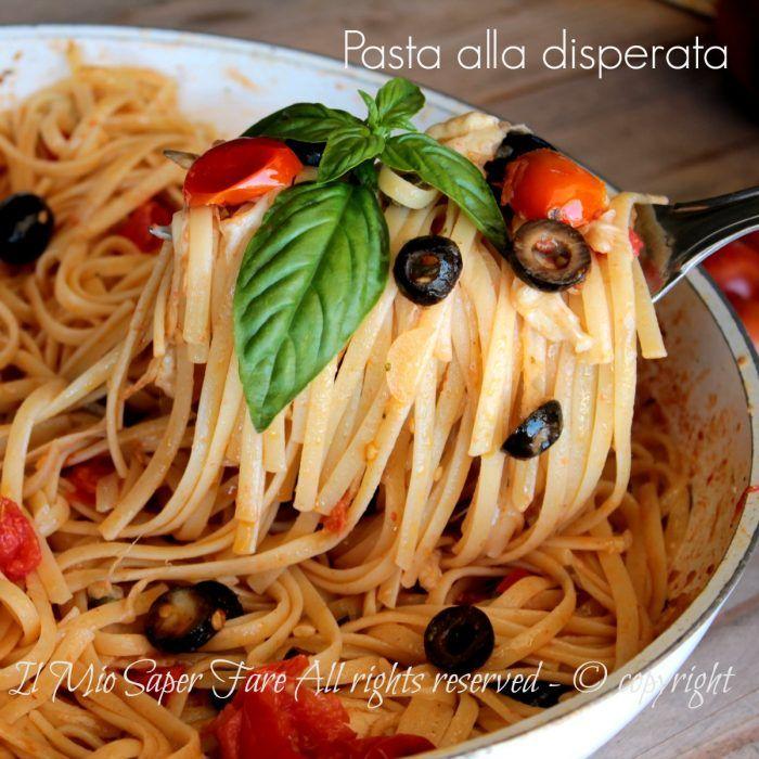 Pasta alla disperata ricetta primo piatto veloce e gustoso