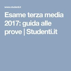 Esame terza media 2017: guida alle prove | Studenti.it