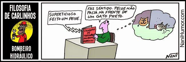 Nani Humor: FILOSOFIA DE CARLINHOS - BOMBEIRO HIDRÁULICO