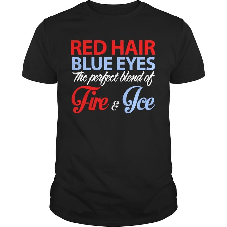Fire and Ice, Order HERE ==> https://www.sunfrog.com/LifeStyle/108813006-268947645.html?47756, Please tag & share with your friends who would love it, #redhead humour truths, ginger women, ginger recipes #history, #nature, #sports  #redhead hottest, redhead teen, redhead boudoir, redhead girl   #redhead #posters #kids #parenting #men #outdoors #photography #ginger #products #quotes