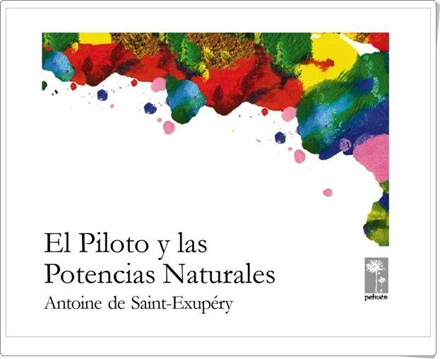 """""""El Piloto y las Potencias Naturales"""" de Antoine de Saint-Exupéry"""