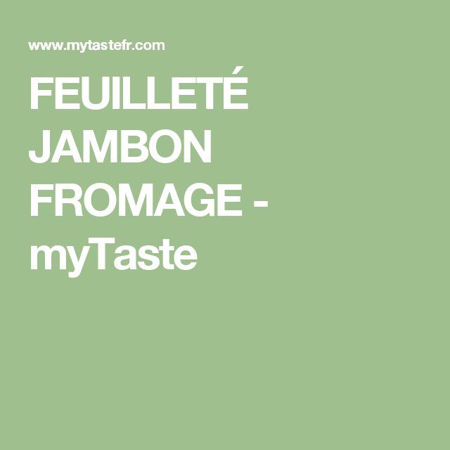FEUILLETÉ JAMBON FROMAGE - myTaste