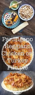 Foodie Quine: Parmigiano Reggiano Chicken (or Turkey) Filo Pie