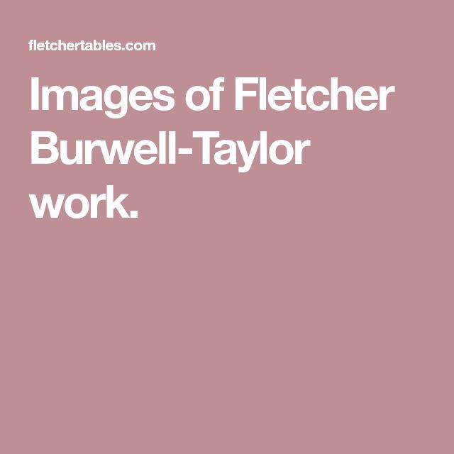 Images of Fletcher Burwell-Taylor work.