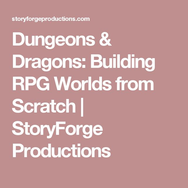Dungeons & Dragons: Building RPG Worlds from Scratch | StoryForge Productions