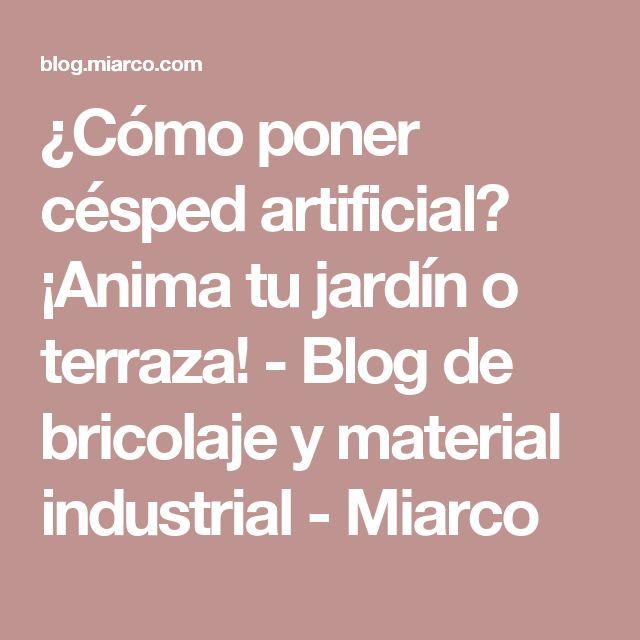 ¿Cómo poner césped artificial? ¡Anima tu jardín o terraza! - Blog de bricolaje y material industrial - Miarco