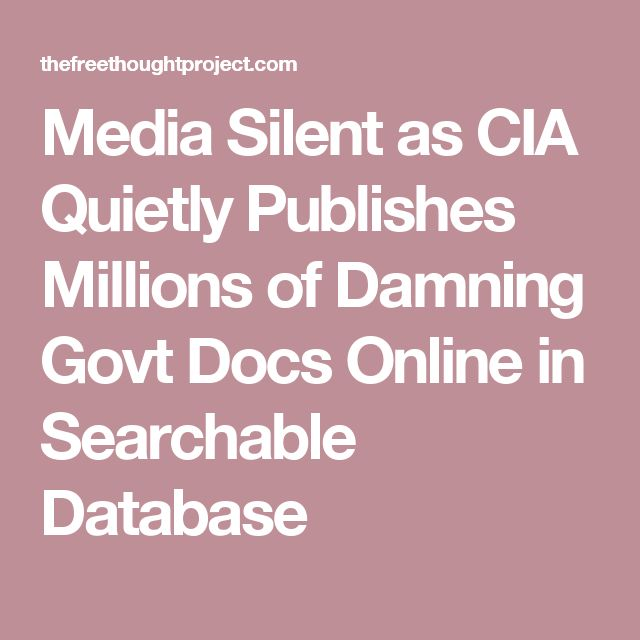 Media Silent as CIA Quietly Publishes Millions of Damning Govt Docs Online in Searchable Database