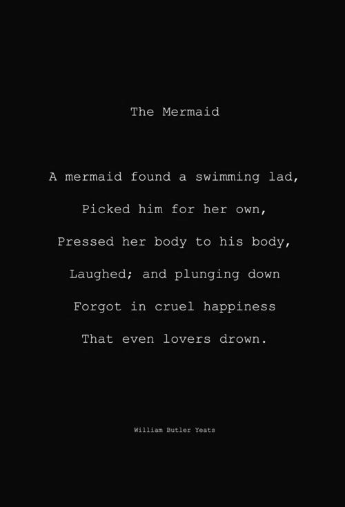 WBY: Crap, Cuteness Sweetness Truths, Words Quotes Lyrics, Awesome, William Butler Yeats, Literature Quotes, Movies, Mermaids