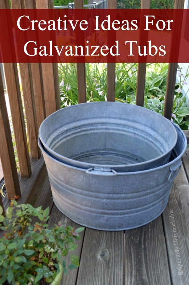 Creative Ideas For Galvanized Tubs |Exquisitely Unremarkable