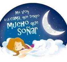 Me voy a la cama, que tengo mucho que soñar... - ※ Imágenes y Frases para los Dias de la Semana ※