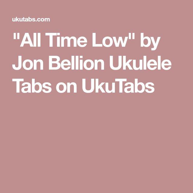 """All Time Low"" by Jon Bellion Ukulele Tabs on UkuTabs"