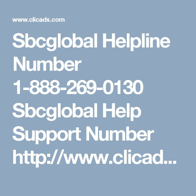 Sbcglobal Helpline Number 1-888-269-0130  Sbcglobal Help Support Number http://www.clicads.com//sbcglobal_helpline_number_1_888_269_0130_sbcglobal_help_support_number-19310931.html