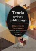 """""""Teoria wyboru publicznego. Główne nurty i zastosowania"""" Jerzy Wilkin Published by Wydawnictwo Naukowe Scholar"""