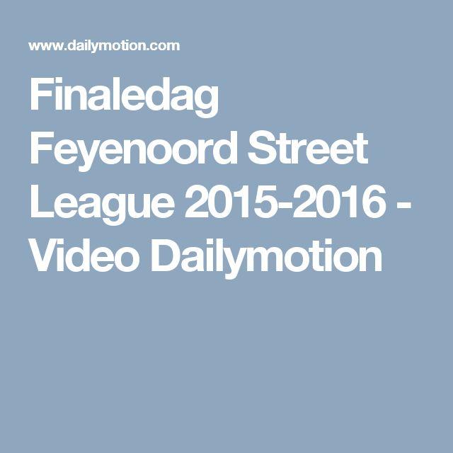 Finaledag Feyenoord Street League 2015-2016 - Video Dailymotion