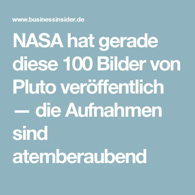 NASA hat gerade diese 100 Bilder von Pluto veröffentlich — die Aufnahmen sind atemberaubend