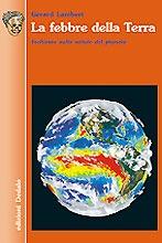 Qual è l'impatto delle attività umane sul clima del nostro pianeta? In che misura esse contribuiscono all'effetto serra? Una divertente «avventura poliziesca» diventa strumento di una scrupolosa indagine scientifica.