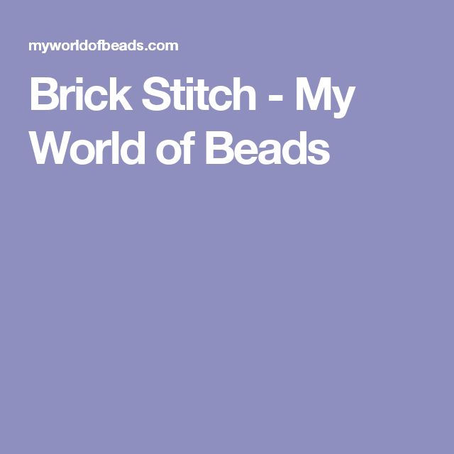 Brick Stitch - My World of Beads