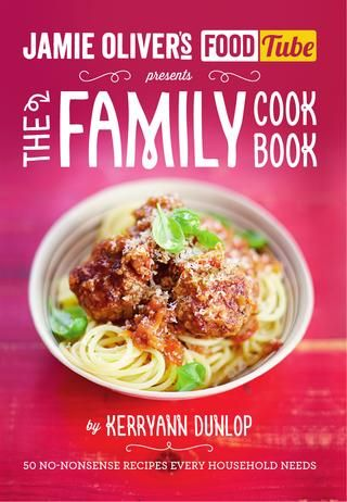 Jamie Oliver's Food Tube - The Family Cook Book
