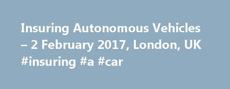 Insuring Autonomous Vehicles – 2 February 2017, London, UK #insuring #a #car http://germany.nef2.com/insuring-autonomous-vehicles-2-february-2017-london-uk-insuring-a-car/  # A one day conference on how insurers can adapt to highly automated vehicle technologies and the growth of mobility-as-a-service Anything involved in driving that cut accidents by 50% – that would be wonderful. But we would not be holding a party at our insurance company. Warren BuffetCEO, Berkshire Hathaway Understand…