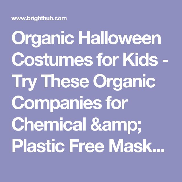 Organic Halloween Costumes for Kids - Try These Organic Companies for Chemical & Plastic Free Masks & Costumes