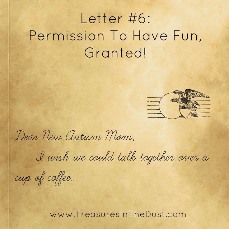 Letter  Permission To Have Fun Granted Dear New Autism Mom