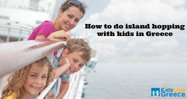 Our Top Selections - How to do island hopping with Kids in Greece