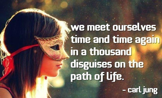 What is the meaning of the quote by Carl Jung: 'We meet ourselves time and time again in a thousand disguises on the path of life.'? - Quora