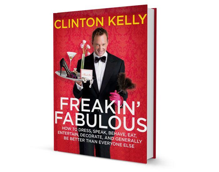 Freakin' Fabulous- Clinton Kelly